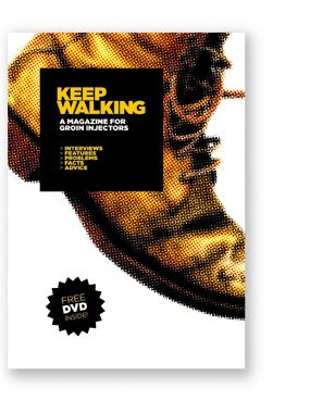 Keep Walking – a magazine for groin injectors