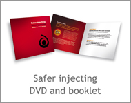 Safer injecting DVD and booklet